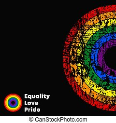 Equality Love Pride LGBT slogan. Colorful poster with grunge texture. Vector illustration
