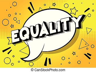 Equality - Vector illustrated comic book style phrase on...