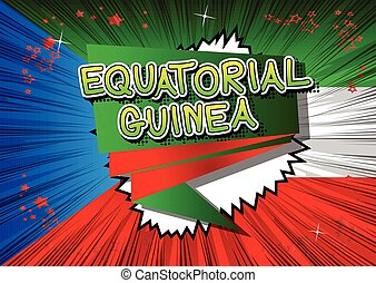 Equatorial Guinea - Comic book style text.