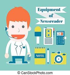 Equipment of newsreader