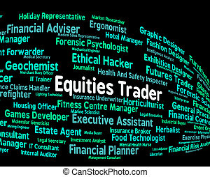 Equities Trader Indicating Stock Market And Occupations