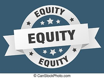 equity round ribbon isolated label. equity sign