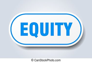 equity sign. rounded isolated button. white sticker - equity...