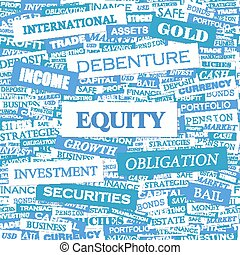 EQUITY. Word cloud illustration. Tag cloud concept collage.