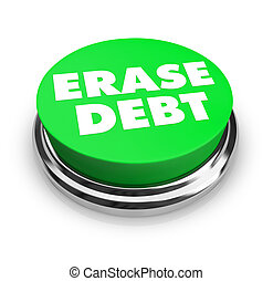 Erase Debt - Green Button - A green button with the words...