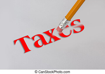 Erase Taxes. - Yellow pencil erasing taxes on white paper.