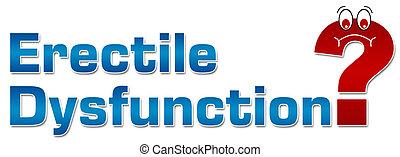 Erectile Dysfunction Question Mark