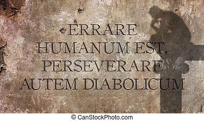 Errare humanum est. - Errare humanum est, perseverare autem...