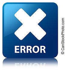 Error (cancel icon) blue square button