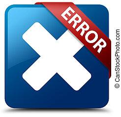 Error (cancel icon) blue square button red ribbon in corner