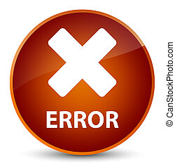 Error (cancel icon) elegant brown round button