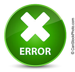 Error (cancel icon) elegant green round button