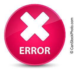 Error (cancel icon) elegant pink round button
