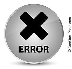 Error (cancel icon) elegant white round button