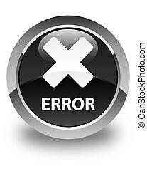 Error (cancel icon) glossy black round button