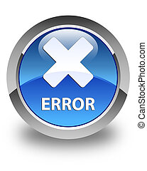 Error (cancel icon) glossy blue round button