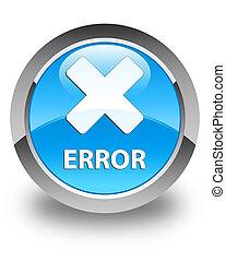 Error (cancel icon) glossy cyan blue round button