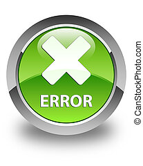 Error (cancel icon) glossy green round button