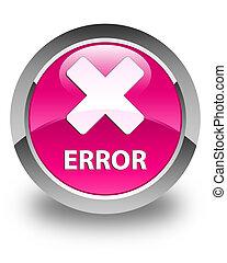 Error (cancel icon) glossy pink round button