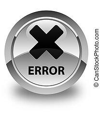 Error (cancel icon) glossy white round button