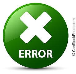 Error (cancel icon) green round button
