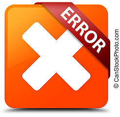 Error (cancel icon) orange square button red ribbon in corner