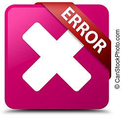 Error (cancel icon) pink square button red ribbon in corner