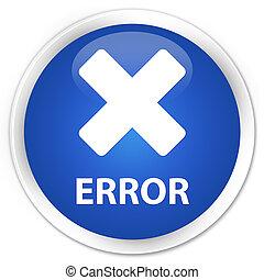 Error (cancel icon) premium blue round button