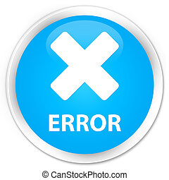 Error (cancel icon) premium cyan blue round button