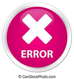 Error (cancel icon) premium pink round button