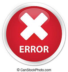 Error (cancel icon) premium red round button