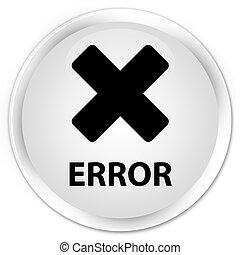 Error (cancel icon) premium white round button