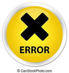 Error (cancel icon) premium yellow round button