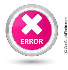 Error (cancel icon) prime pink round button