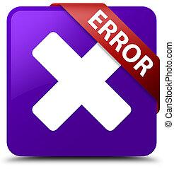 Error (cancel icon) purple square button red ribbon in corner