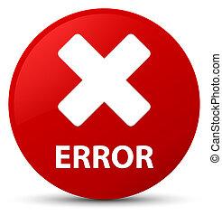 Error (cancel icon) red round button