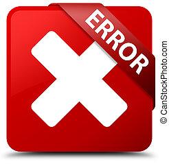 Error (cancel icon) red square button red ribbon in corner