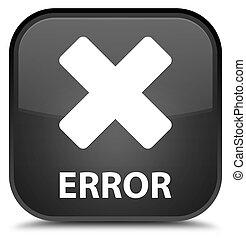 Error (cancel icon) special black square button