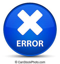 Error (cancel icon) special blue round button