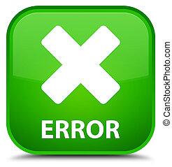 Error (cancel icon) special green square button