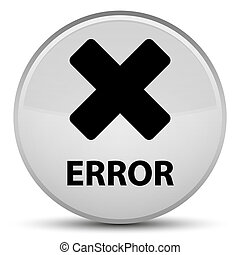 Error (cancel icon) special white round button