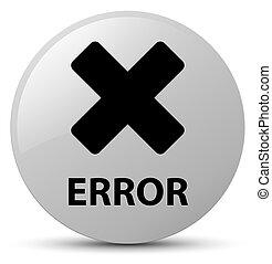 Error (cancel icon) white round button