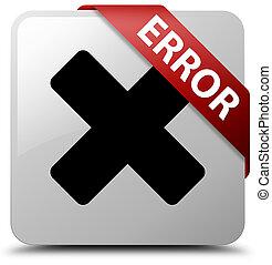 Error (cancel icon) white square button red ribbon in corner