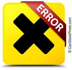 Error (cancel icon) yellow square button red ribbon in corner