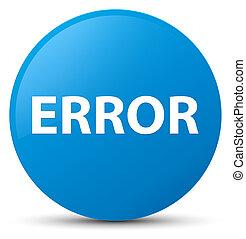 Error cyan blue round button