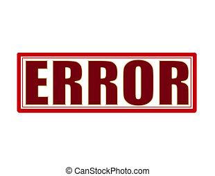 Error - Stamp with word error inside, vector illustration
