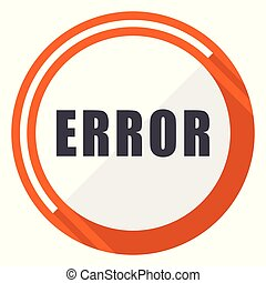 Error flat design vector web icon. Round orange internet button isolated on white background.