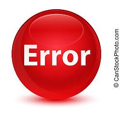 Error glassy red round button