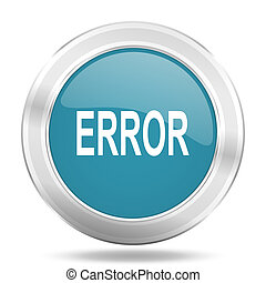 error icon, blue round glossy metallic button, web and mobile app design illustration