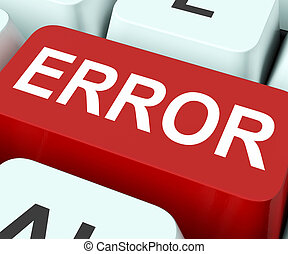 Error Key Showing Mistake Fault Or Defects